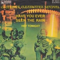 Creedence Clearwater Revival - Have You Ever Seen The Rain / Hey Tonight