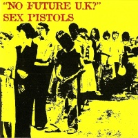 Sex Pistols - No Future/Spunk (Album)