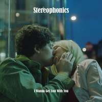 The Stereophonics - I Wanna Get Lost With You