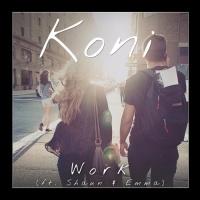 Work (Emma & Shaun Cover) (Koni Remix)