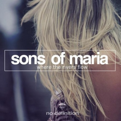Sons Of Maria - Where The Rivers Flow
