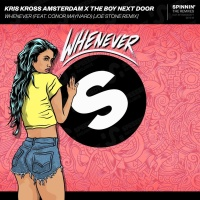 Kris Kross Amsterdam x The Boy Next Door feat. Conor Maynard - Whenever (Joe Stone Remix)