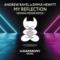 Andrew Rayel - My Reflection (Roman Messer Remix)