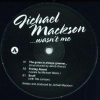 JICHAEL MACKSON - The Grass Is Always Greener...