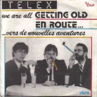 Telex - We Are All Getting Old