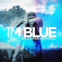 Blue (Melodie Rush & Fabian Farell Bootleg)