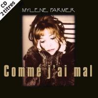 Mylène Farmer - Comme J'ai Mal