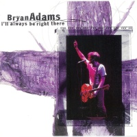 Bryan Adams - I'll Always Be Right There