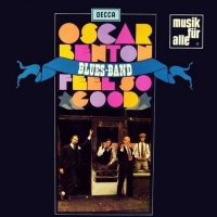 Oscar Benton Blues Band - I Feel So Good