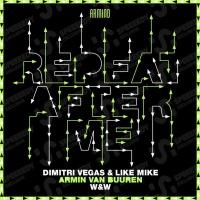 Dimitri Vegas - Repeat After Me