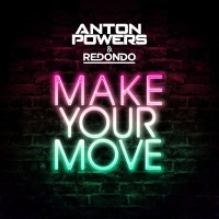 Anton Powers & Redondo - Make Your Move