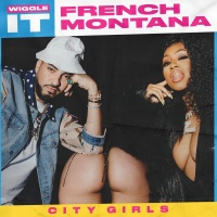 French Montana feat. City Girls - Wiggle It